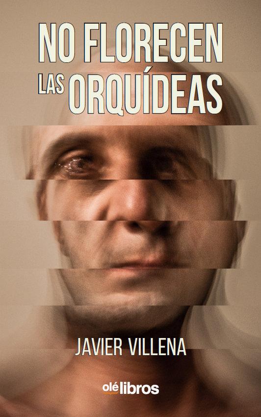 """Se publica el nuevo libro de Javier Villena Carrillo, """"No florecen las orquídeas"""""""